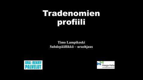 Thumbnail for entry Tradenomien profiili 2018
