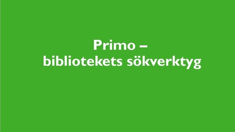 Thumbnail for entry Primo - bibliotekets sökverktyg
