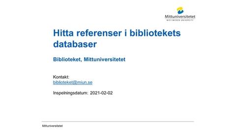 Thumbnail for entry Hitta referenser i bibliotekets databaser