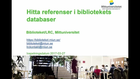Thumbnail for entry Hitta referenser i bibliotekets databaser