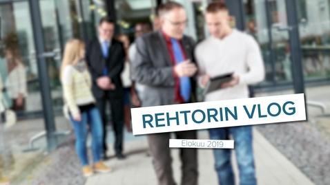 Thumbnail for entry Rehtorin VLOGi / Elokuu 2019