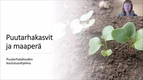 Thumbnail for entry Puutarhakasvit ja maaperä, moduuliesittely