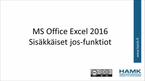 Thumbnail for entry Excel 2016: sisäkkäiset jos-funktiot