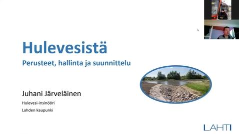 Thumbnail for entry Hulevedet ja niiden hallinta/ Juhani Järveläinen (Lahti) 23.2.2021
