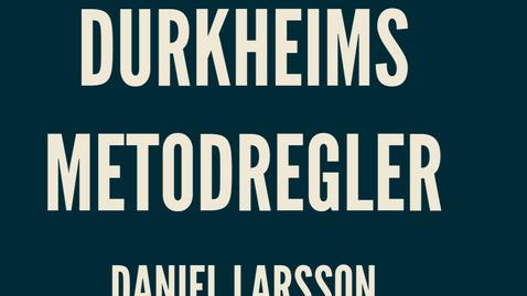 Thumbnail for entry Durkheim3: metodregler