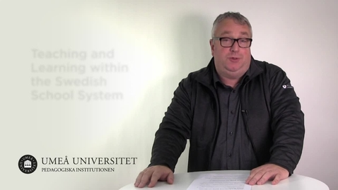 Thumbnail for entry Teaching and Learning within the Swedish School System