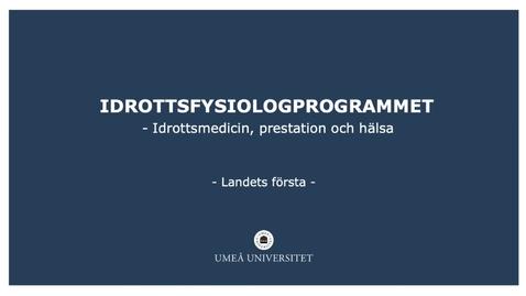 Miniatyr för inlägg Presentation av IDROTTSFYSIOLOG-programmet