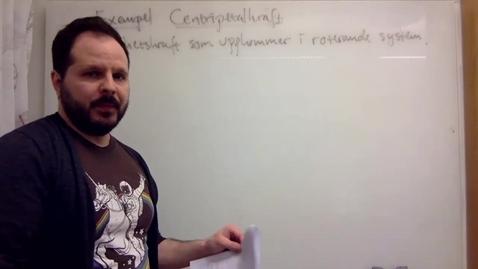 Thumbnail for entry 15E - Exempel - Centrifugalkraft