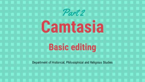 Miniatyr för inlägg Camtasia part 2: Basic editing