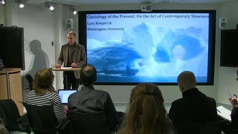 "Miniatyr för inlägg 121108 Koepnic: ""Glaciology of the Present: On the Art of Contemporary Slowness"""