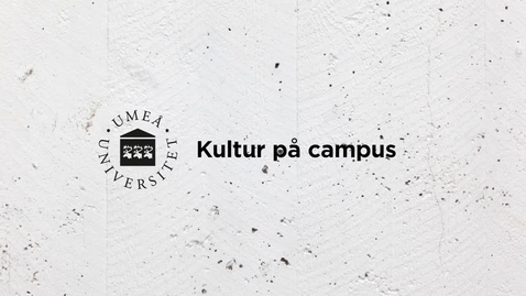 Thumbnail for entry Olof Wretling och Jakob Nyström - Kultur på campus