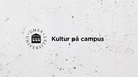 Thumbnail for entry Olof Wretling och Jakob Nyström - Kultur på campus