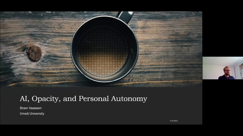Thumbnail for entry Bram Vaassen: AI, Opacity, and Personal Autonomy