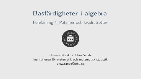 Thumbnail for entry Föreläsning 4a - Basfärdigheter i algebra