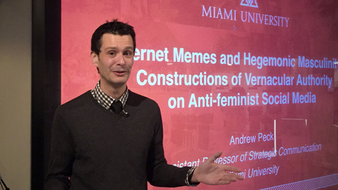 """Thumbnail for entry 180320 Peck: """"Internet Memes and Hegemonic Masculinity"""""""