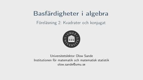 Thumbnail for entry Föreläsning 2a - Basfärdigheter i algebra