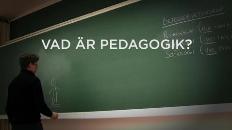 Thumbnail for entry Vad är pedagogik?