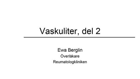 Thumbnail for entry Vaskuliter, del 2 Ewa Berglin