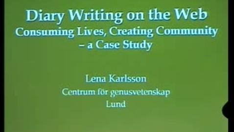 "Miniatyr för inlägg 031007 Karlsson: ""Diary Writing on the Web: Consuming Lives, Creating Community – a Case Study"""