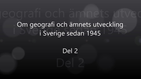 Miniatyr för inlägg Erik Bylund - Del 2: Om geografi och ämnets utveckling i Sverige sedan 1945