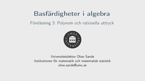Thumbnail for entry Föreläsning 3a - Basfärdigheter i algebra