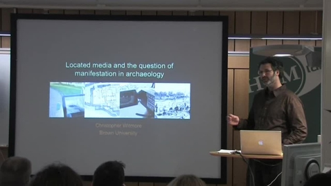 """Thumbnail for entry 070403 Whitmore: """"Located media and the question of manifestation in archaeology"""""""