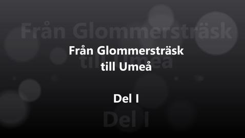 Miniatyr för inlägg Erik Bylund - Del 1: Från Glommersträsk till Umeå