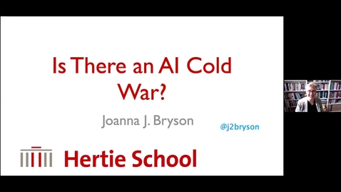 Thumbnail for entry Joanna Bryson: Is there an AI Cold War?