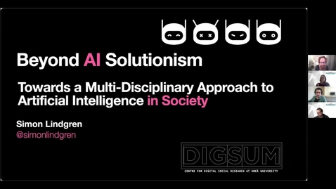 Thumbnail for entry Simon Lindgren: Beyond AI Solutionism: Towards a Multi-Disciplinary Approach to AI in Society