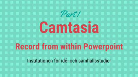 Miniatyr för inlägg Camtasia part 1: Record from within Powerpoint