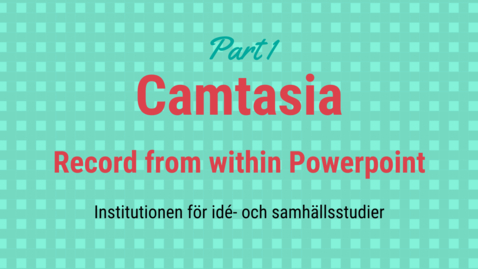 Thumbnail for entry Camtasia part 1: Record from within Powerpoint