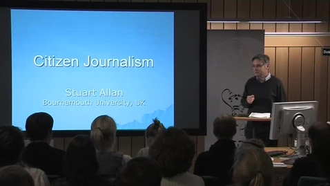"""Thumbnail for entry 091020 Allan: """"Rethinking Citizen Journalism in the Age of Digital Media"""""""