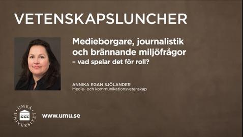 Thumbnail for entry Vetenskapsluncher Annika Egan Sjölander 18 februari 2016