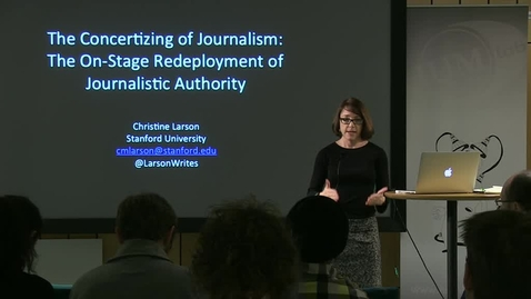 """Thumbnail for entry 131204 Larson: """"The Authority of the Live: The Rise of Live Publishing in American Journalism"""""""