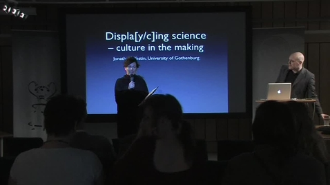 """Thumbnail for entry 110323 Westin: """"Displa[y/c]ing science -  Culture in the making"""""""