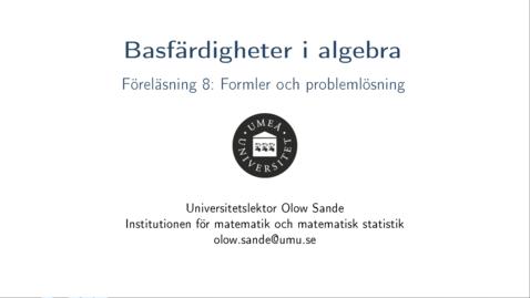 Thumbnail for entry Föreläsning 8a - Basfärdigheter i algebra