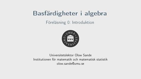 Thumbnail for entry Föreläsning 0 - Basfärdigheter i algebra