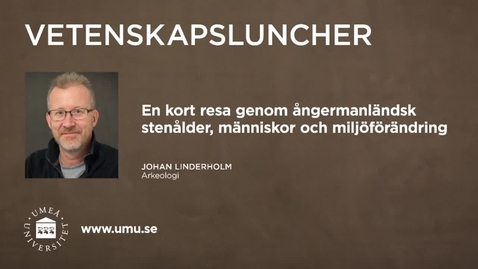 Thumbnail for entry Vetenskapsluncher Johan Linderholm