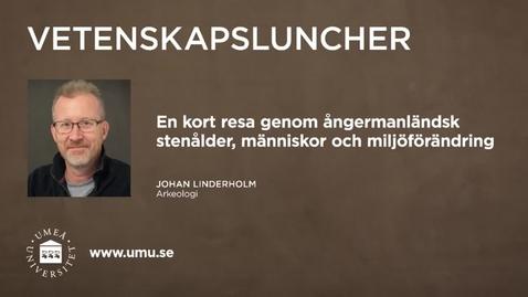 Thumbnail for entry Vetenskapsluncher Johan Linderholm