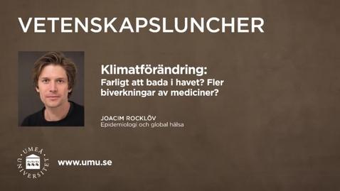 Thumbnail for entry Vetenskapsluncher Joacim Rocklöv 11 februari 2016