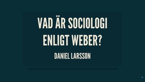 Thumbnail for entry Weber2: webers sociologi