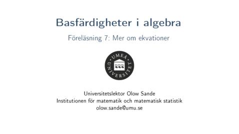 Thumbnail for entry Föreläsning 7a - Basfärdigheter i algebra