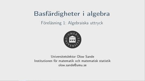 Thumbnail for entry Föreläsning 1a - Basfärdigheter i algebra