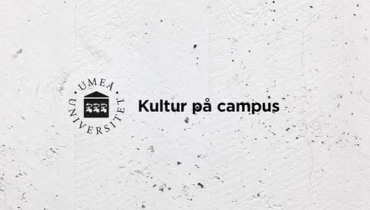 Olof Wretling och Jakob Nyström - Kultur på campus