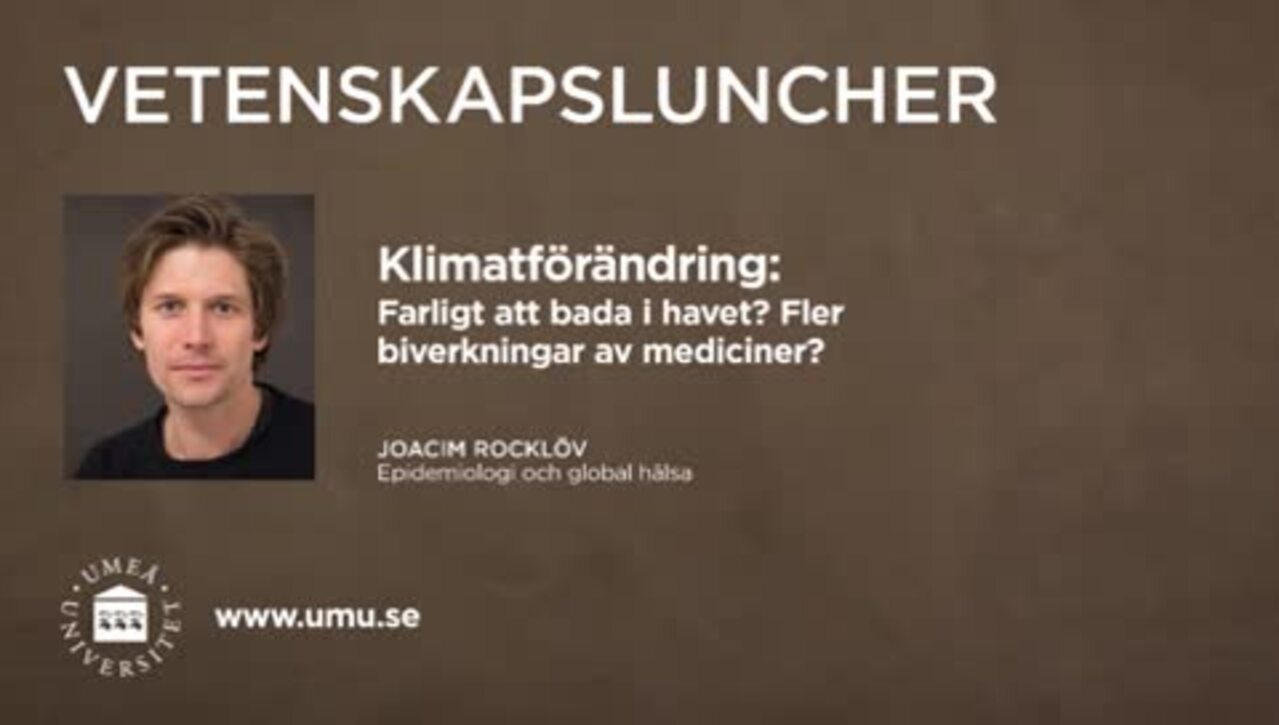 Vetenskapsluncher Joacim Rocklöv 11 februari 2016