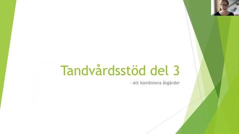 Thumbnail for entry Tandvårdsstöd del 3