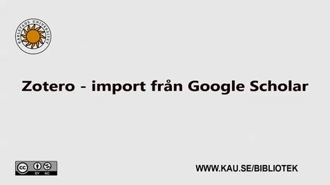 Thumbnail for entry Zotero - import från Google scholar