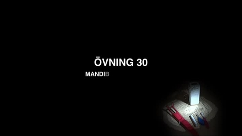 Thumbnail for entry Ovning_30_Mandibularblockad_912