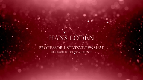 Thumbnail for entry Hans Lödén, professor i statsvetenskap