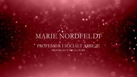 Thumbnail for entry Marie Nordfeldt, professor i socialt arbete